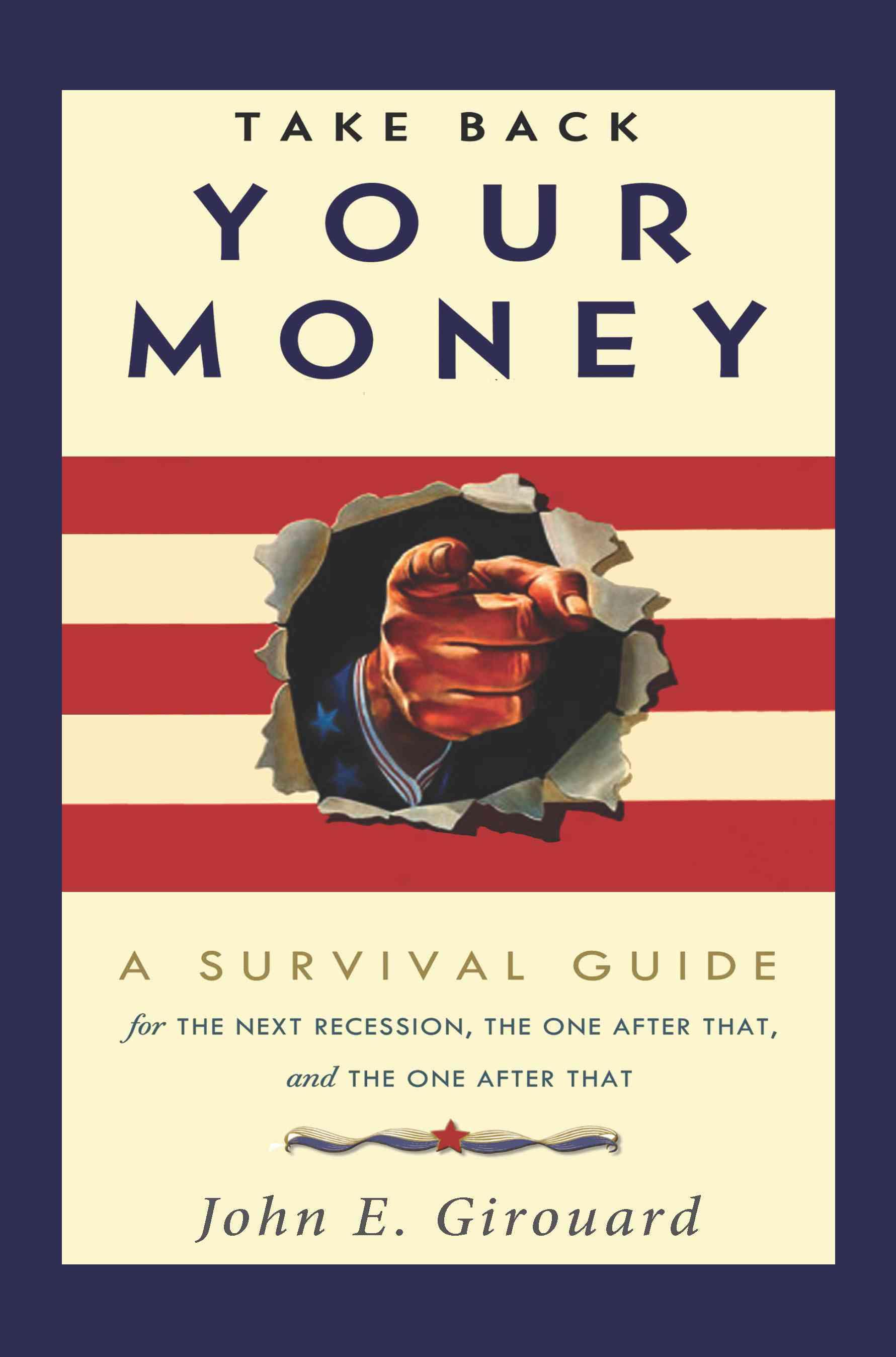 Take Back Your Money By Girouard, John E.
